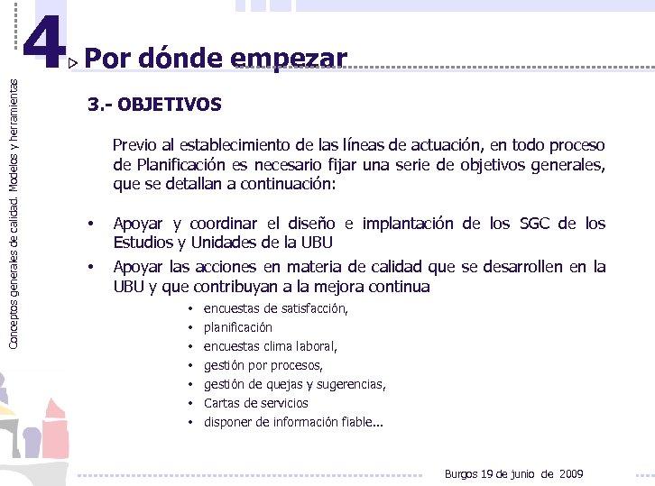 Conceptos generales de calidad. Modelos y herramientas 4 Por dónde empezar 3. - OBJETIVOS