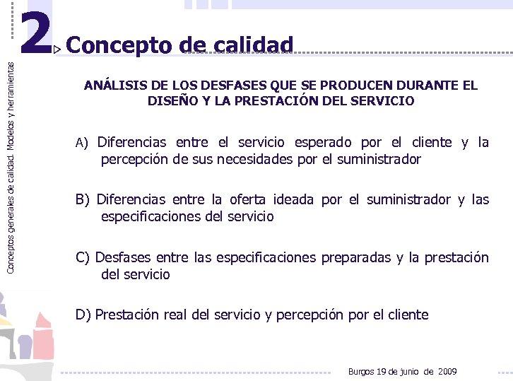 Conceptos generales de calidad. Modelos y herramientas 2 Concepto de calidad ANÁLISIS DE LOS