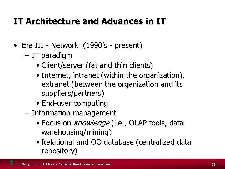 IT Architecture and Advances in IT • Era III - Network (1990's - present)