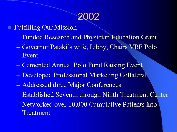 2002 l Fulfilling Our Mission – Funded Research and Physician Education Grant – Governor