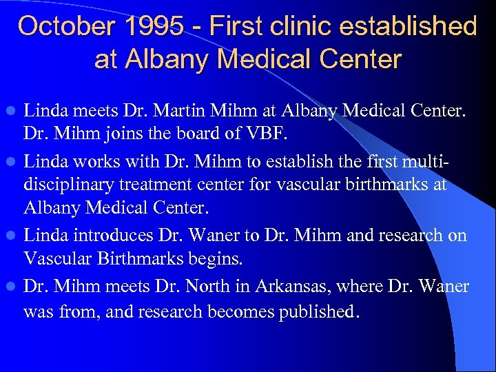 October 1995 - First clinic established at Albany Medical Center Linda meets Dr. Martin