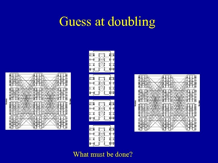 Guess at doubling What must be done?