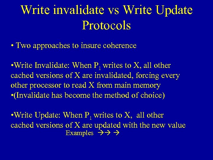 Write invalidate vs Write Update Protocols • Two approaches to insure coherence • Write