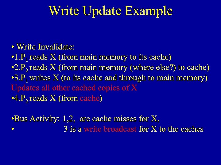Write Update Example • Write Invalidate: • 1. P 1 reads X (from main
