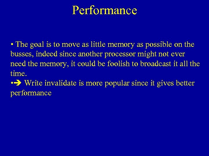 Performance • The goal is to move as little memory as possible on the