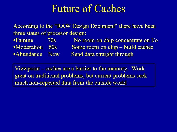 "Future of Caches According to the ""RAW Design Document"" there have been three states"