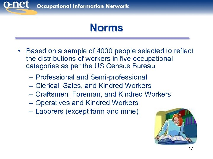 Norms • Based on a sample of 4000 people selected to reflect the distributions
