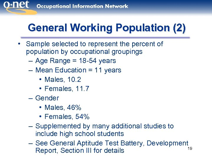 General Working Population (2) • Sample selected to represent the percent of population by