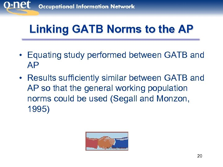 Linking GATB Norms to the AP • Equating study performed between GATB and AP
