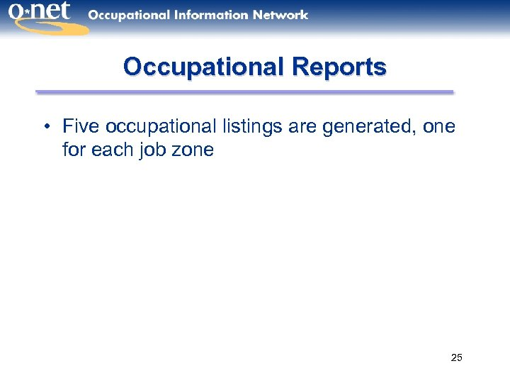 Occupational Reports • Five occupational listings are generated, one for each job zone 25