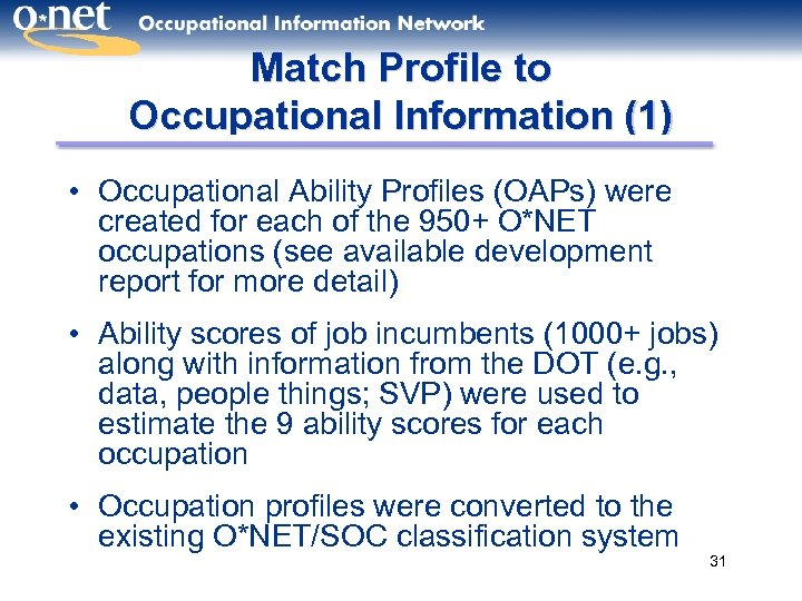 Match Profile to Occupational Information (1) • Occupational Ability Profiles (OAPs) were created for