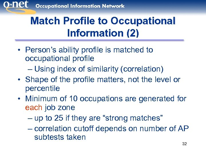Match Profile to Occupational Information (2) • Person's ability profile is matched to occupational