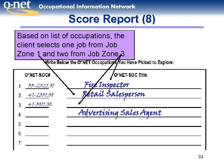 Score Report (8) Based on list of occupations, the client selects one job from