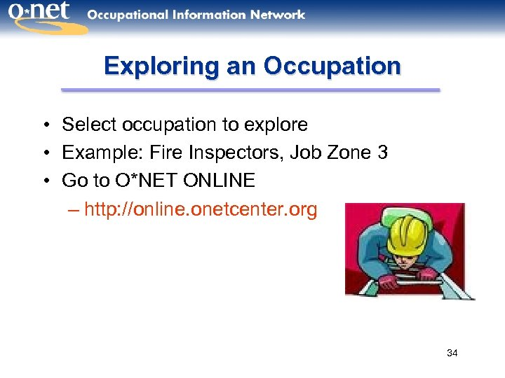 Exploring an Occupation • Select occupation to explore • Example: Fire Inspectors, Job Zone