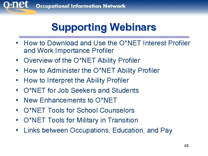 Supporting Webinars • How to Download and Use the O*NET Interest Profiler and Work