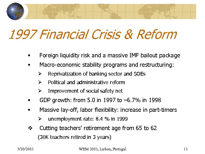 1997 Financial Crisis & Reform § Foreign liquidity risk and a massive IMF bailout
