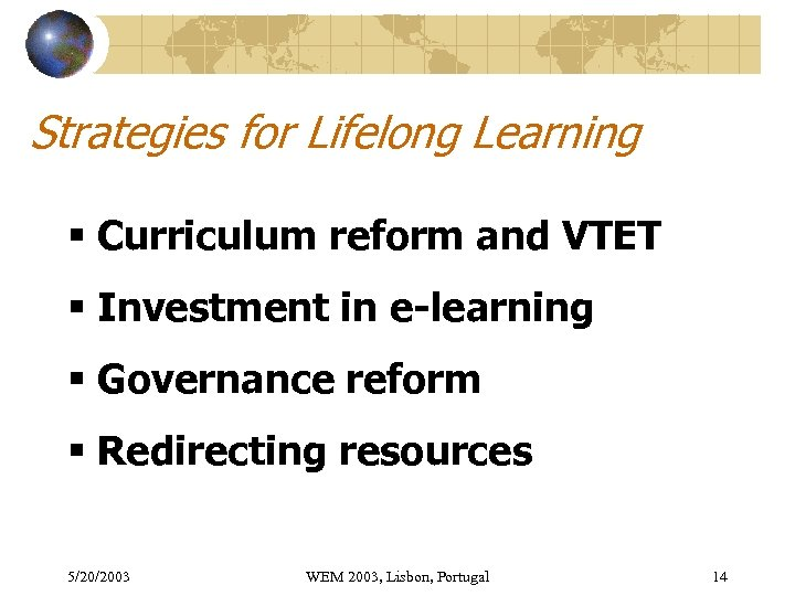 Strategies for Lifelong Learning § Curriculum reform and VTET § Investment in e-learning §