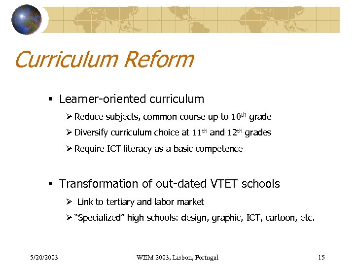 Curriculum Reform § Learner-oriented curriculum Ø Reduce subjects, common course up to 10 th