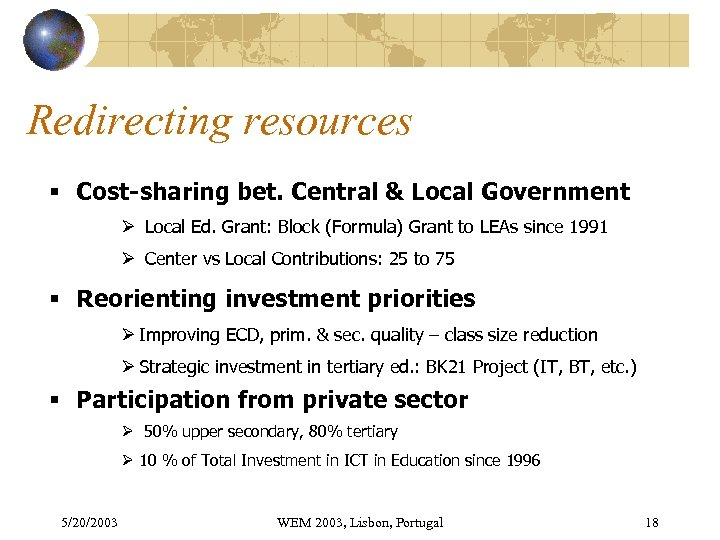 Redirecting resources § Cost-sharing bet. Central & Local Government Ø Local Ed. Grant: Block