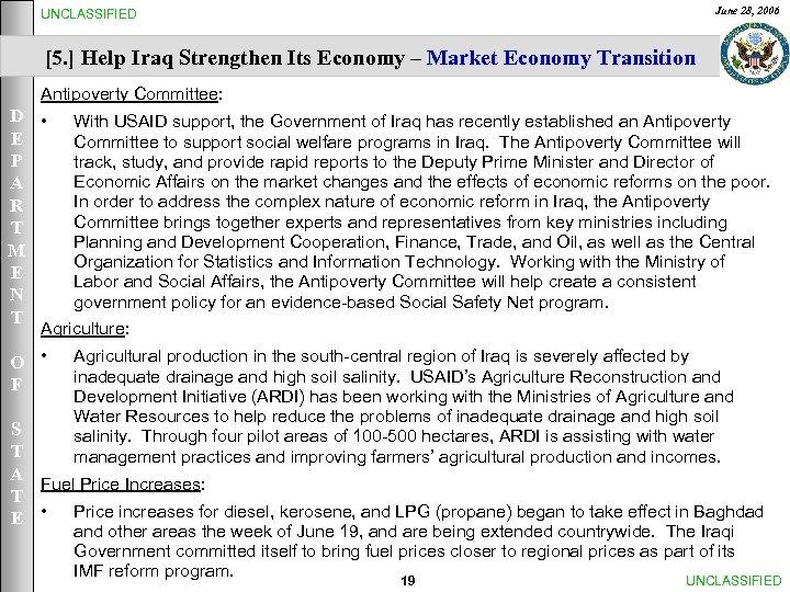 UNCLASSIFIED June 28, 2006 [5. ] Help Iraq Strengthen Its Economy – Market Economy