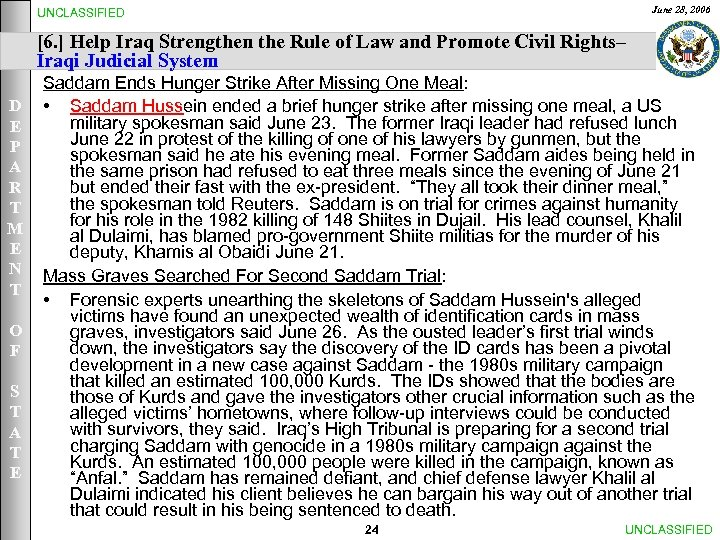 June 28, 2006 UNCLASSIFIED [6. ] Help Iraq Strengthen the Rule of Law and