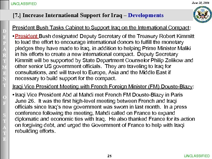June 28, 2006 UNCLASSIFIED [7. ] Increase International Support for Iraq – Developments D