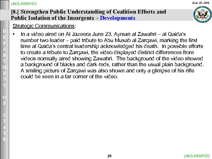 June 28, 2006 UNCLASSIFIED [8. ] Strengthen Public Understanding of Coalition Efforts and Public