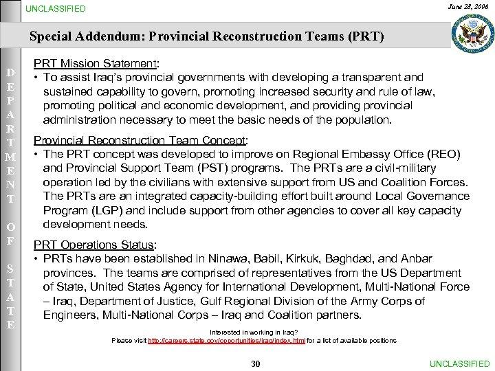 June 28, 2006 UNCLASSIFIED Special Addendum: Provincial Reconstruction Teams (PRT) D E P A