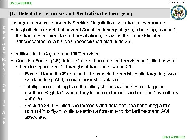 June 28, 2006 UNCLASSIFIED [1. ] Defeat the Terrorists and Neutralize the Insurgency D