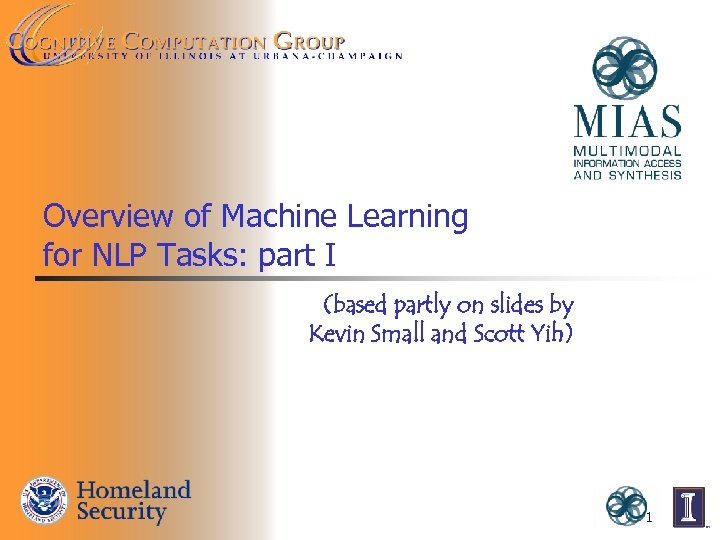 Overview of Machine Learning for NLP Tasks: part I (based partly on slides by