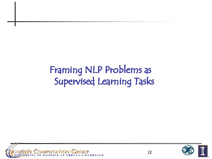 Framing NLP Problems as Supervised Learning Tasks 12
