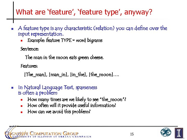 What are 'feature', 'feature type', anyway? n A feature type is any characteristic (relation)