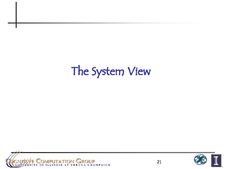 The System View 21