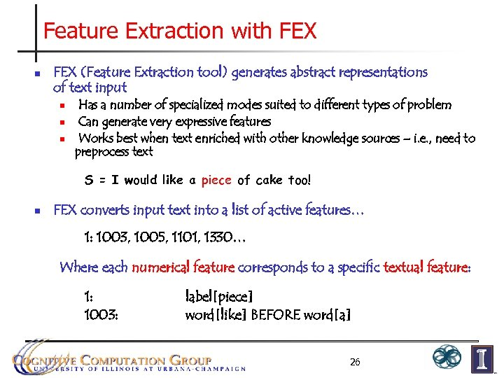 Feature Extraction with FEX n FEX (Feature Extraction tool) generates abstract representations of text