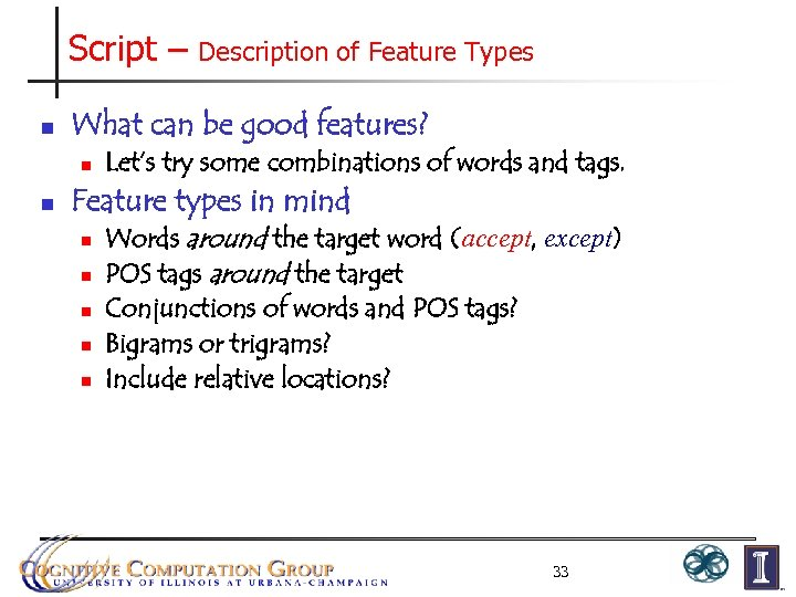 Script – n What can be good features? n n Description of Feature Types