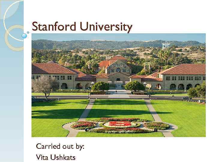 Stanford University Carried out by: Vita Ushkats