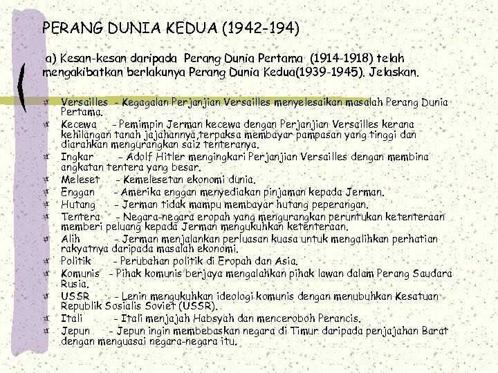 PERANG DUNIA KEDUA (1942 -194) a) Kesan-kesan daripada Perang Dunia Pertama (1914 -1918) telah
