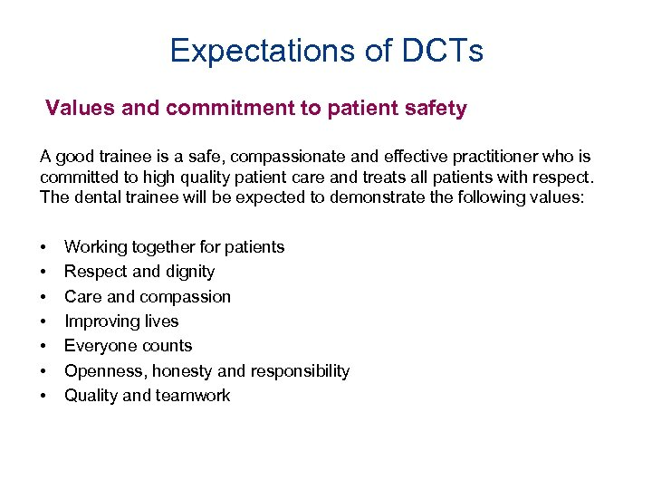 Expectations of DCTs Values and commitment to patient safety A good trainee is a