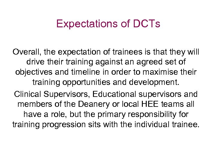 Expectations of DCTs Overall, the expectation of trainees is that they will drive their