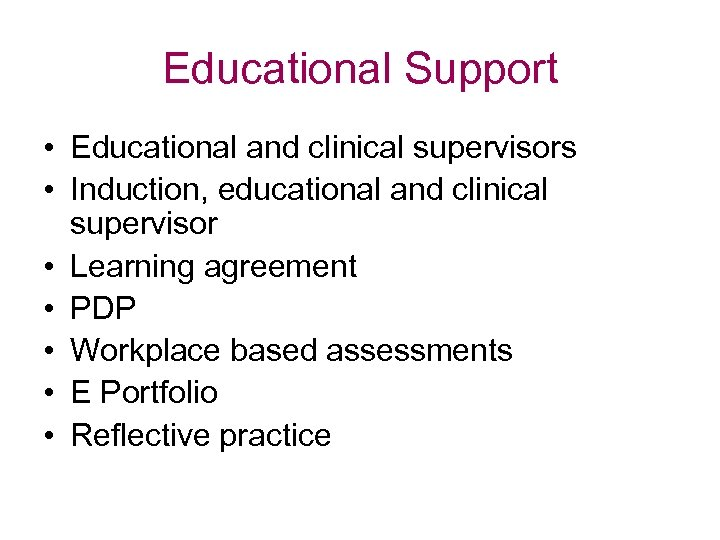 Educational Support • Educational and clinical supervisors • Induction, educational and clinical supervisor •