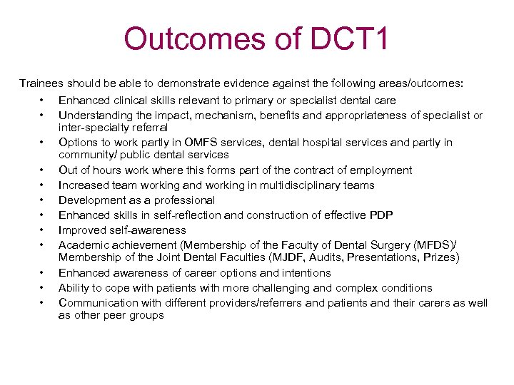 Outcomes of DCT 1 Trainees should be able to demonstrate evidence against the following
