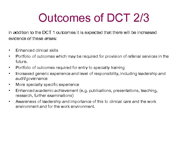 Outcomes of DCT 2/3 in addition to the DCT 1 outcomes it is expected