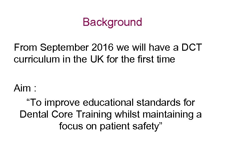 Background From September 2016 we will have a DCT curriculum in the UK for