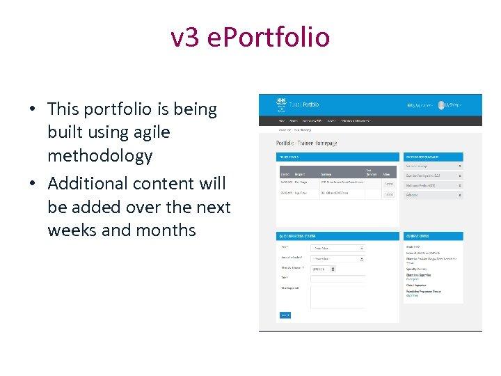 v 3 e. Portfolio • This portfolio is being built using agile methodology •