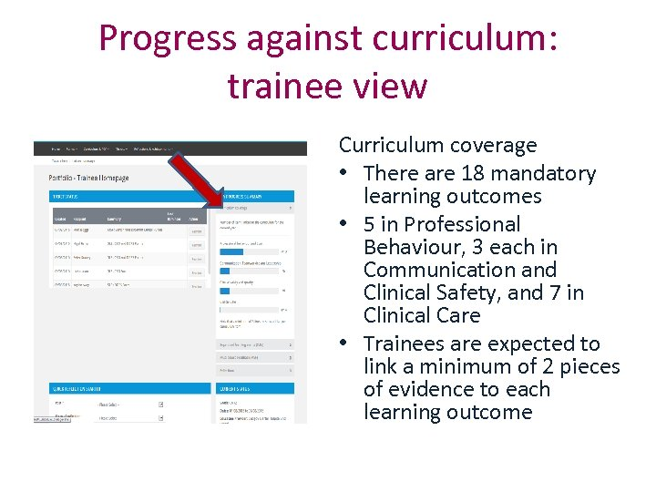 Progress against curriculum: trainee view Curriculum coverage • There are 18 mandatory learning outcomes