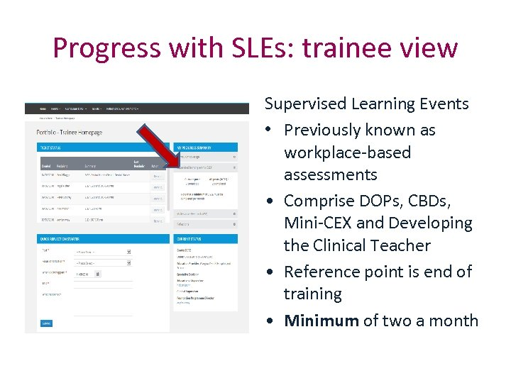 Progress with SLEs: trainee view Supervised Learning Events • Previously known as workplace-based assessments