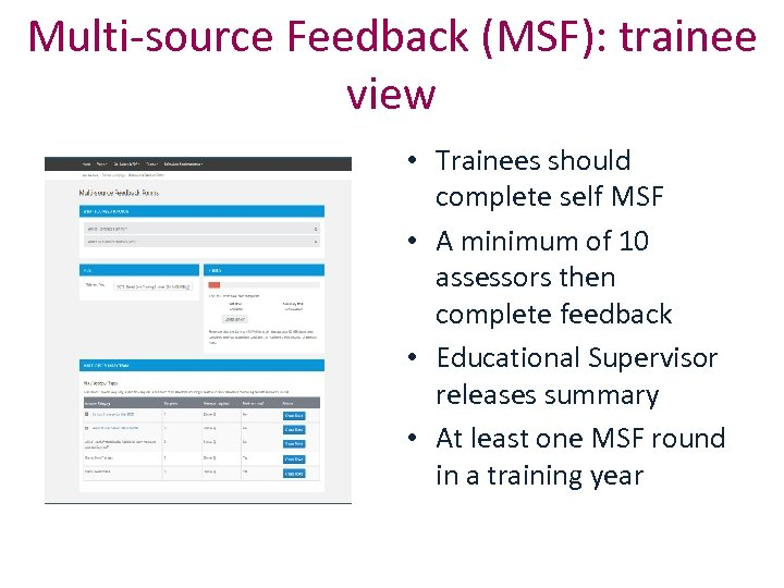 Multi-source Feedback (MSF): trainee view • Trainees should complete self MSF • A minimum