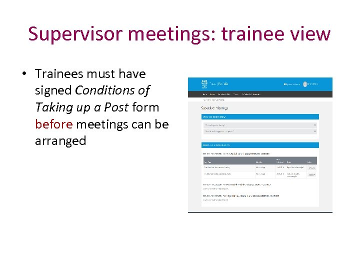 Supervisor meetings: trainee view • Trainees must have signed Conditions of Taking up a