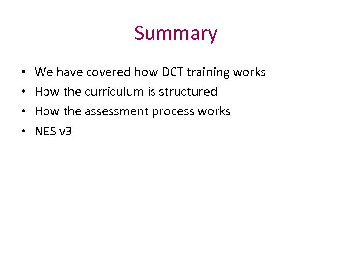 Summary • • We have covered how DCT training works How the curriculum is