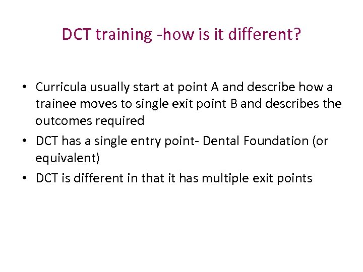 DCT training -how is it different? • Curricula usually start at point A and